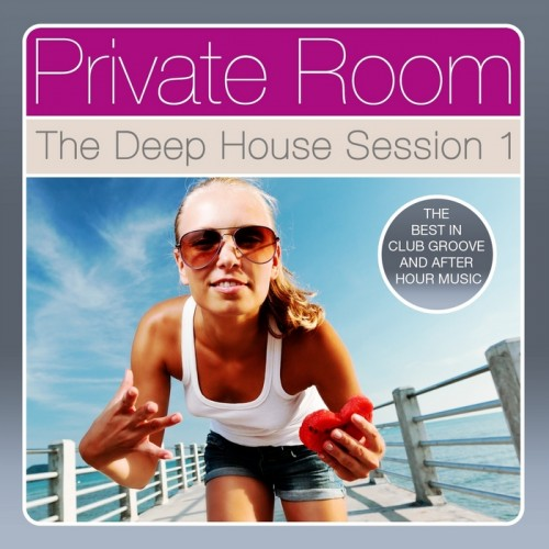 VA - Private Room The Deep House Session Vol 1 (The Best In Club Groove & After Hour Music) (2013)