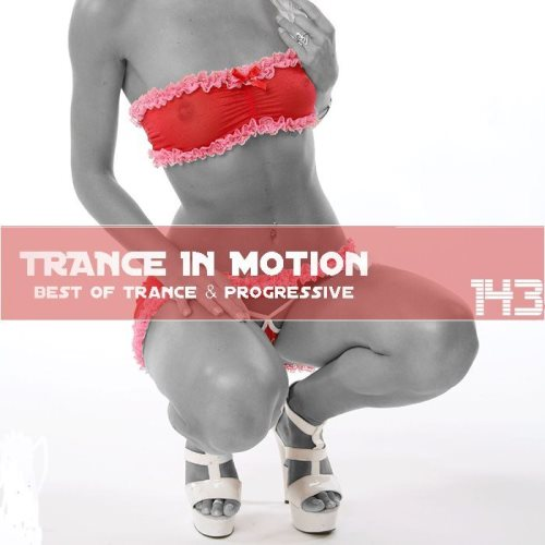Trance In Motion Vol.143 (2013)