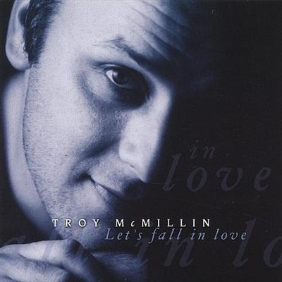 Troy McMillin - Let's Fall In Love (2004)