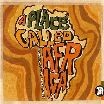 VA - A Place Called Africa ~ Songs Of The Lost Tribe (2002)