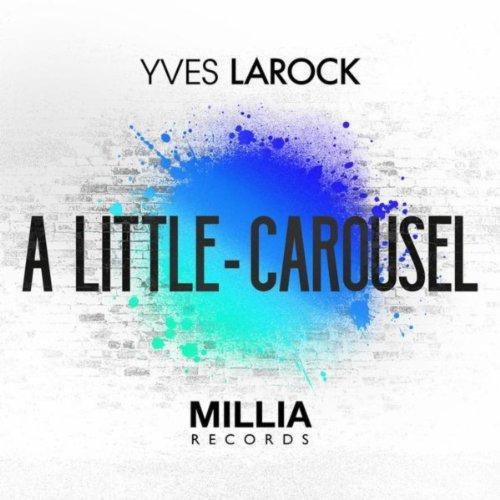 Yves Larock - A Little Carousel (2013)