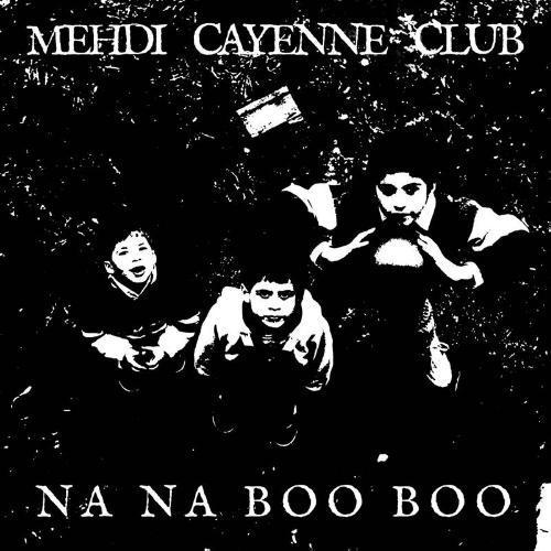 Mehdi Cayenne Club - Na Na Boo Boo (2013)