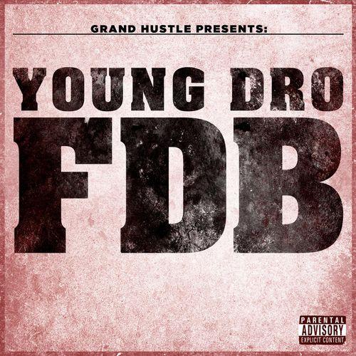 Young Dro - FDB (2013)