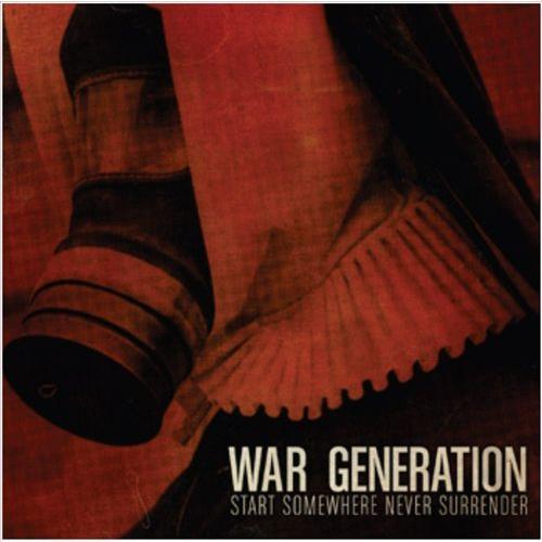 War Generation - Start Somewhere Never Surrender (2013)