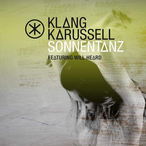 Klangkarussell Feat. Will Heard - Sonnentanz (Sun Don't Shine) Remix EP (2013)