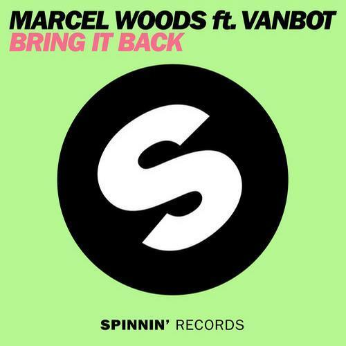 Marcel Woods feat. Vanbot - Bring It Back (Remixes) (2013)