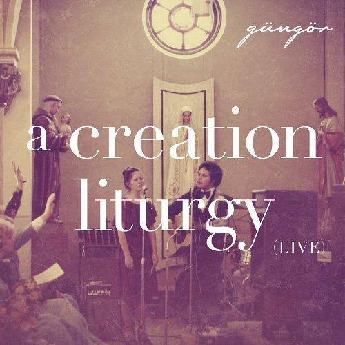 Gungor - A Creation Liturgy (2012)