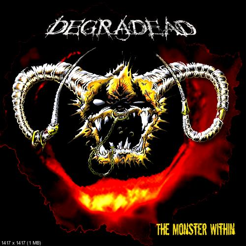 Degradead - The Monster Within (2013)