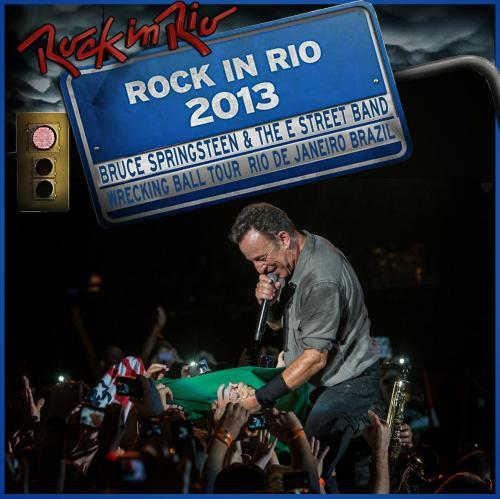 Bruce Springsteen - Live At Rock In Rio Brasil (2013)