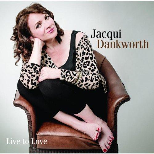 Jacqui Dankworth - Live to Love (2013)