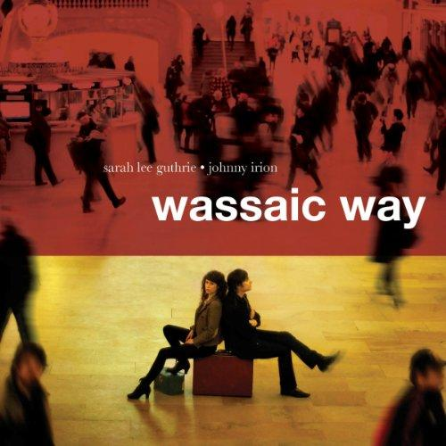 Sarah Lee Guthrie and Johnny Irion - Wassaic Way (2013)
