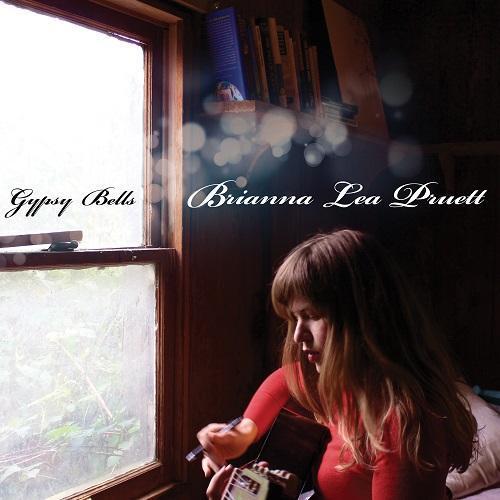 Brianna Lea Pruett - Gypsy Bells (2013)