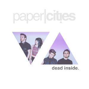 Paper|Cities - Dead Inside [Single] (2014)