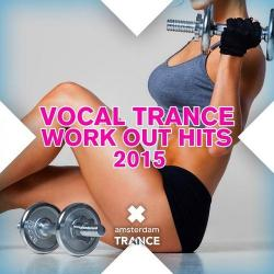 VA - Vocal Trance Work Out Hits (2015)